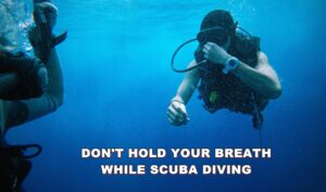 This is why you should not hold your breath when scuba diving